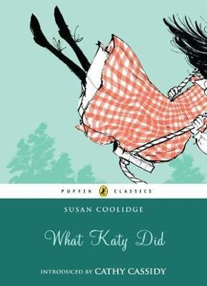 Puffin Classics : What Katy Did - Susan Coolidge