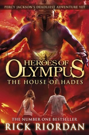 House of Hades : The Heroes of Olympus : Book 4 - Rick Riordan