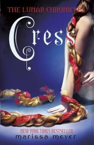 The Lunar Chronicles : Cress : The Lunar Chronicles   - Marissa Meyer