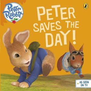 Peter Saves the Day! : UK Edition of 'Nutkin of the Run' - Beatrix Potter