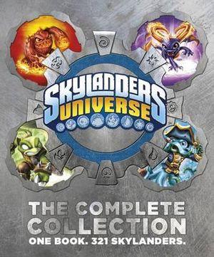 Skylanders Universe : The Complete Collection : One Book. 321 Skylanders. - Sunbird