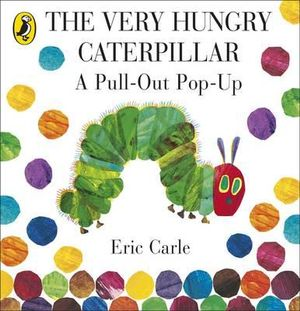 The Very Hungry Caterpillar : A Pull-Out Pop-Up - Eric Carle