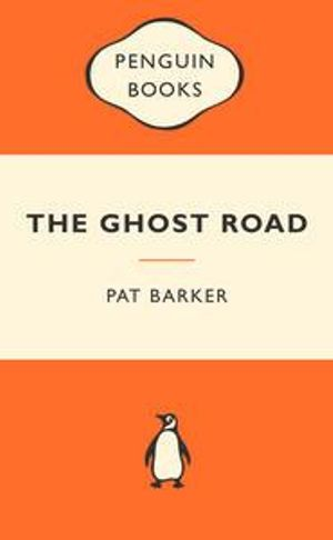 The Ghost Road : Popular Penguins : Winner of the 1995 Man Booker Prize - Pat Barker