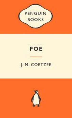 Foe : Popular Penguins : Popular Penguins - J. M. Coetzee