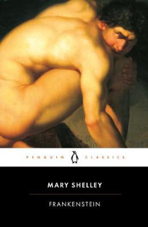 Frankenstein : Penguin Classics - Mary Shelley