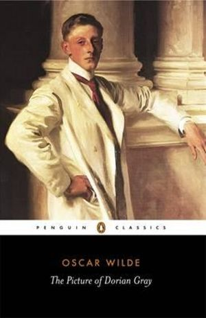 The Picture of Dorian Gray : Penguin Classics - Oscar Wilde