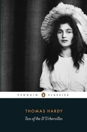Tess of the D'Urbervilles : Penguin Classics - Thomas Hardy