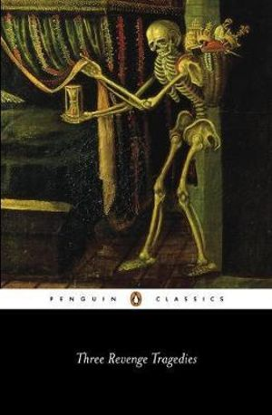 Three Revenge Tragedies : Penguin Classics - Cyril Tourneur