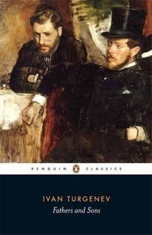 Fathers and Sons : Penguin Classics - Ivan Turgenev