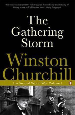 The Gathering Storm : The Second World War Volume 1 - Winston Churchill