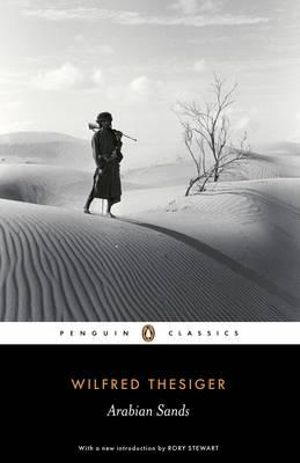 Arabian Sands : Penguin Classics - Wilfred Thesiger