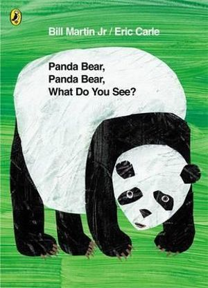 Panda Bear, Panda Bear, What Do You See? - Bill Martin Jr