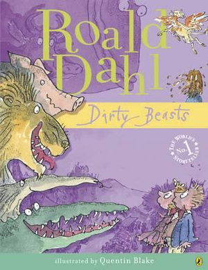Dirty Beasts - Roald Dahl
