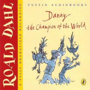 Danny The Champion Of The World - by Roald Dahl - Parts 1 and 2