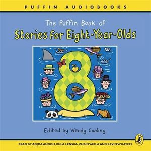 The Puffin Book of Stories for Eight-year-olds - Wendy Cooling