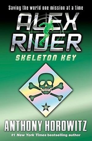 Alex Rider : Skeleton Key : Alex Rider Series : Book 3 - Anthony Horowitz