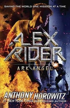 Alex Rider : Ark Angel : Alex Rider Series : Book 6 - Anthony Horowitz