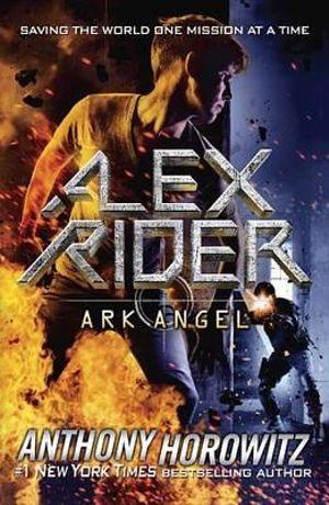 Alex Rider : Ark Angel : Alex Rider Series : Book 6 - Anthony Horowitz