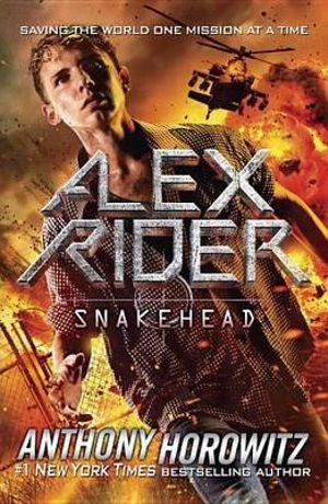 Alex Rider : Snakehead : Alex Rider Series : Book 7 - Anthony Horowitz