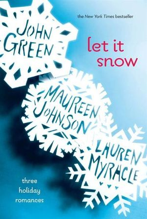 Let it Snow : Three Holiday Romances - John Green