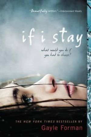 If I Stay : The If I Stay Series : Book 1 - Gayle Forman