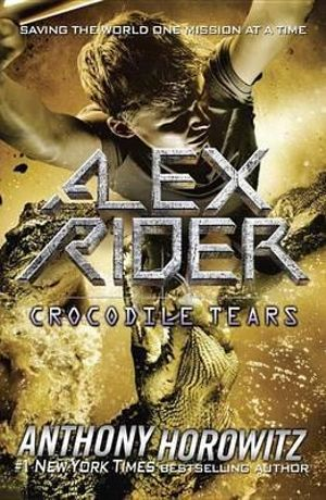 Alex Rider : Crocodile Tears : Alex Rider Series : Book 8 - Anthony Horowitz