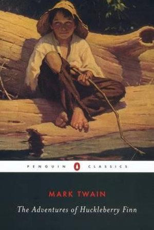 The Adventures of Huckleberry Finn : Penguin Classics - Mark Twain