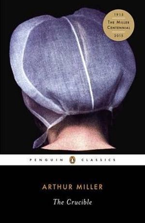 The Crucible : Penguin Classics - Arthur Miller