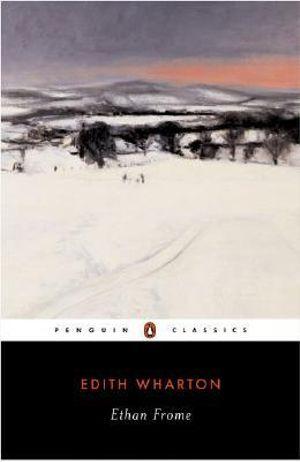 Ethan Frome : Penguin Classics - Edith Wharton