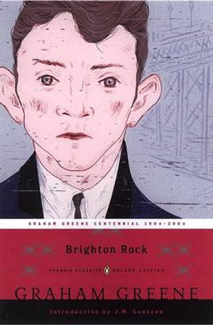 Brighton Rock : Penguin Classic Deluxe Edition - Graham Greene