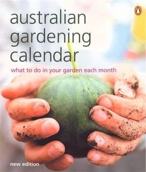 Australian Gardening Calendar : What to do in Your Garden Each Month - Margaret Barrett