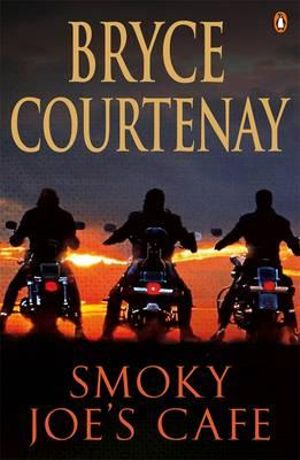 Smoky Joe's Cafe - Bryce Courtenay