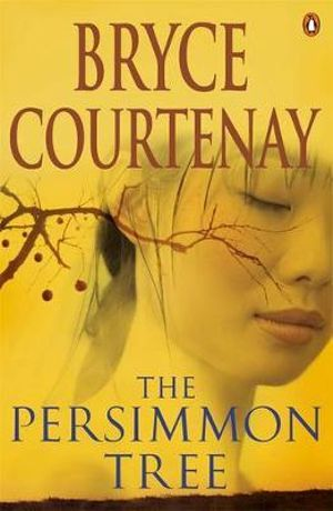 The Persimmon Tree  - Bryce Courtenay