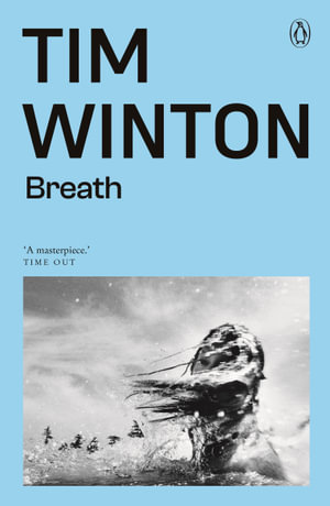 Breath : Winner of the 2009 Miles Franklin Literary Award - Tim Winton