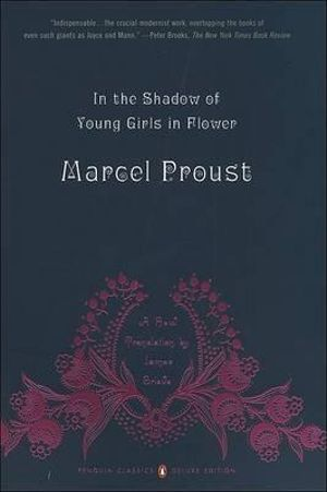In the Shadow of Young Girls in Flower : Penguin Classics Deluxe Edition - Marcel Proust