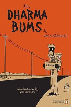 The Dharma Bums  : Penguin Classics Deluxe Edition - Jack Kerouac