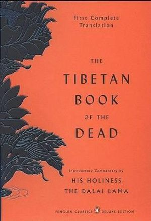 The Tibetan Book of the Dead : Penguin Classics Deluxe Edition - Graham Coleman