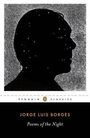 Poems of the Night - Jorge Luis Borges