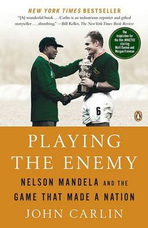 Playing the Enemy : Nelson Mandela and the Game That Made a Nation - John Carlin