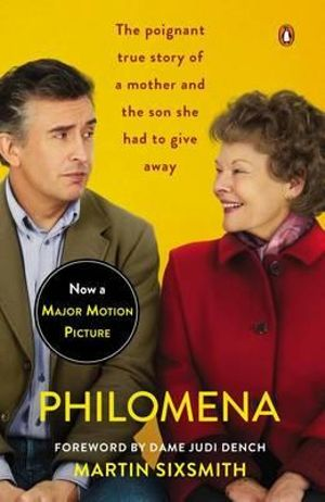 Philomena : A Mother, Her Son, and a Fifty-Year Search (Movie Tie-In) - Martin Sixsmith