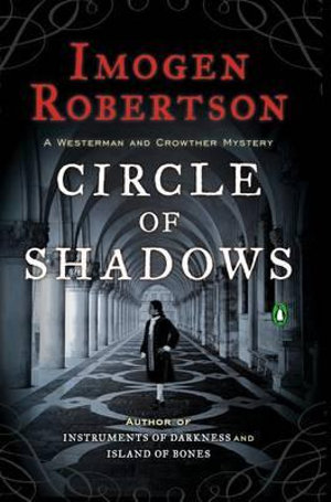 Circle of Shadows : A Westerman and Crowther Mystery - Imogen Robertson