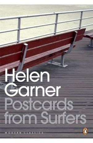 Postcards from Surfers - Helen Garner