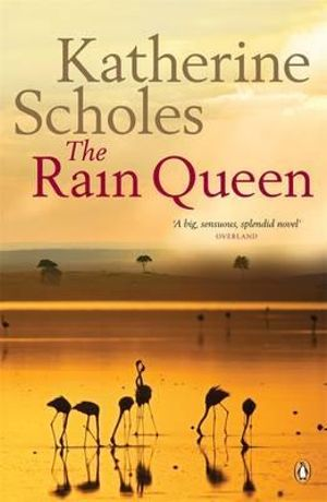 The Rain Queen - Katherine Scholes