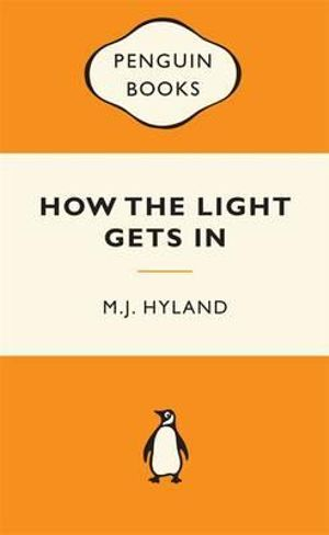 How The Light Gets In : Popular Penguins : Popular Penguins - M. J. Hyland