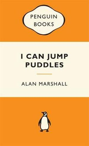 I Can Jump Puddles : Popular Penguins - Alan Marshall