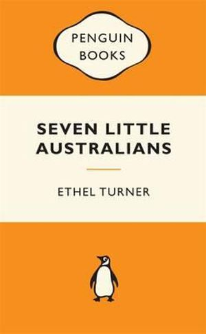 Seven Little Australians : Popular Penguins - Ethel Turner