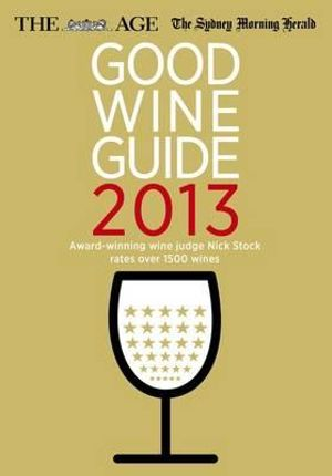Age/SMH Good Wine Guide 2013 - Nick Stock