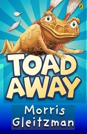 Toad Away - Morris Gleitzman