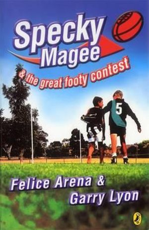 Specky Magee and the Great Footy Contest : Specky Magee Series : Book 2 - Felice Arena