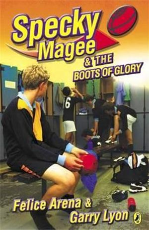 Specky Magee and the Boots of Glory Felice Arena and Garry Lyon